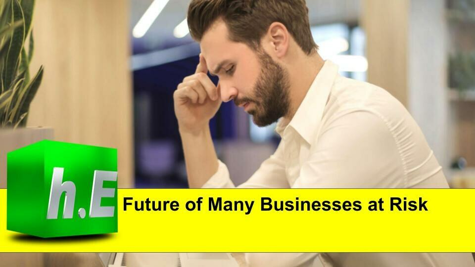 FUTURE OF BUSINESSES AT RISK