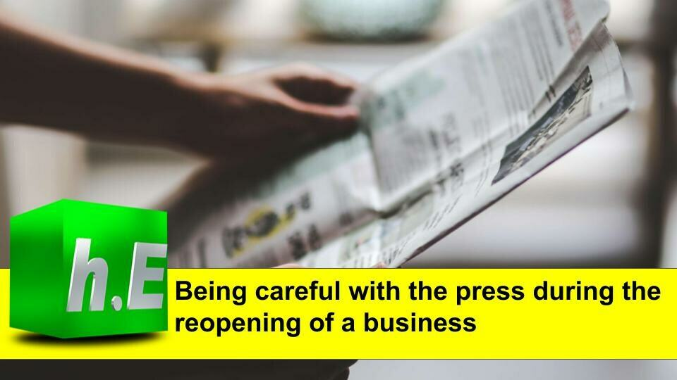 Being careful with the press during the reopening of a business