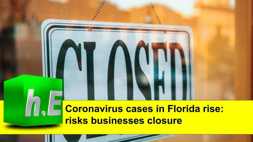 Coronavirus cases in Florida rise: risks businesses closure