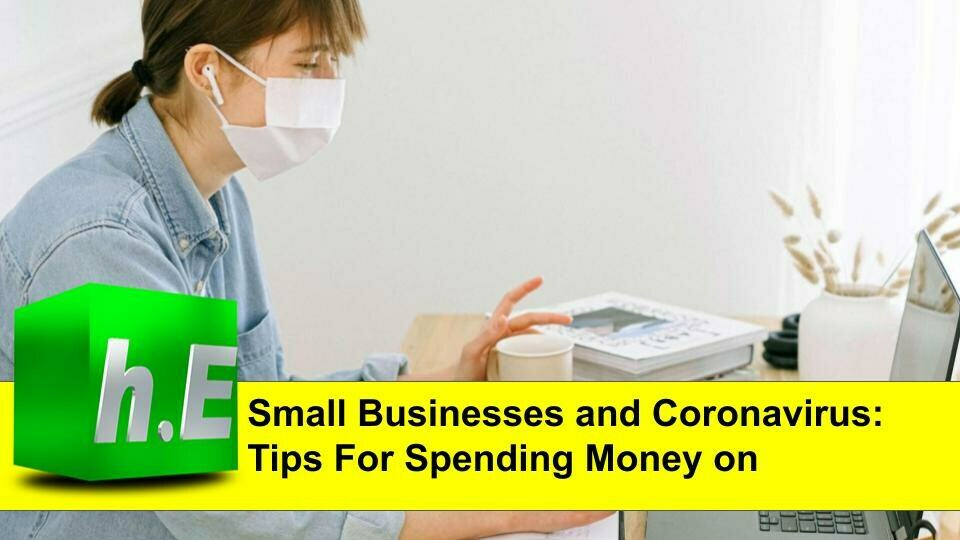 SMALL BUSINESS AND CORONAVIRUS: TIPS FOR SPENDING MONEY ON