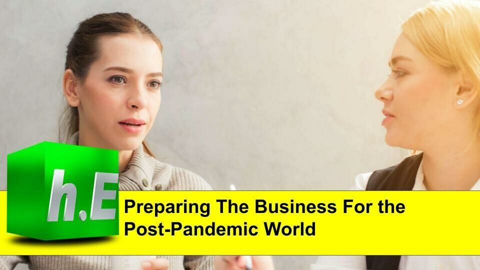 Preparing The Business For the Post-Pandemic World