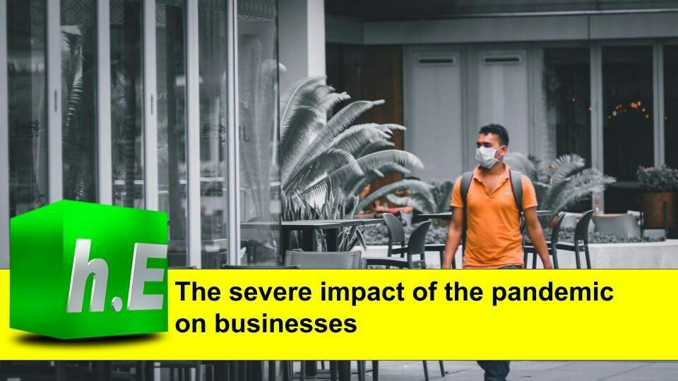 The severe impact of the pandemic on businesses
