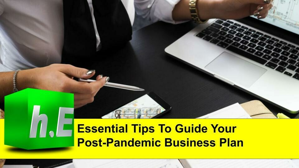 Essential Tips To Guide Your Post-Pandemic Business Plan