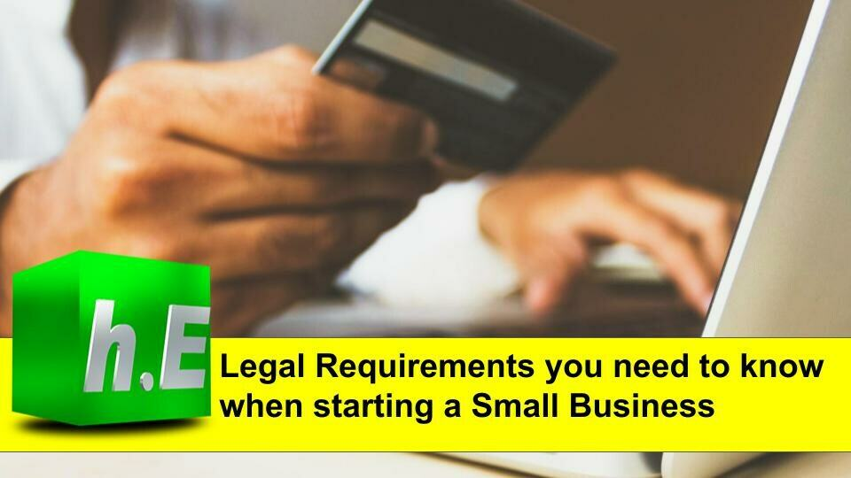 Legal Requirements you need to know when starting a small business.