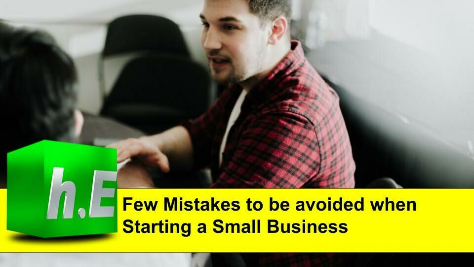 Few Mistakes to be avoided when starting a small business