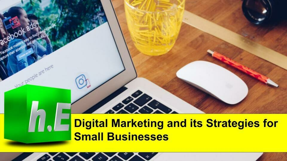 Digital Marketing and its Strategies for Small Businesses