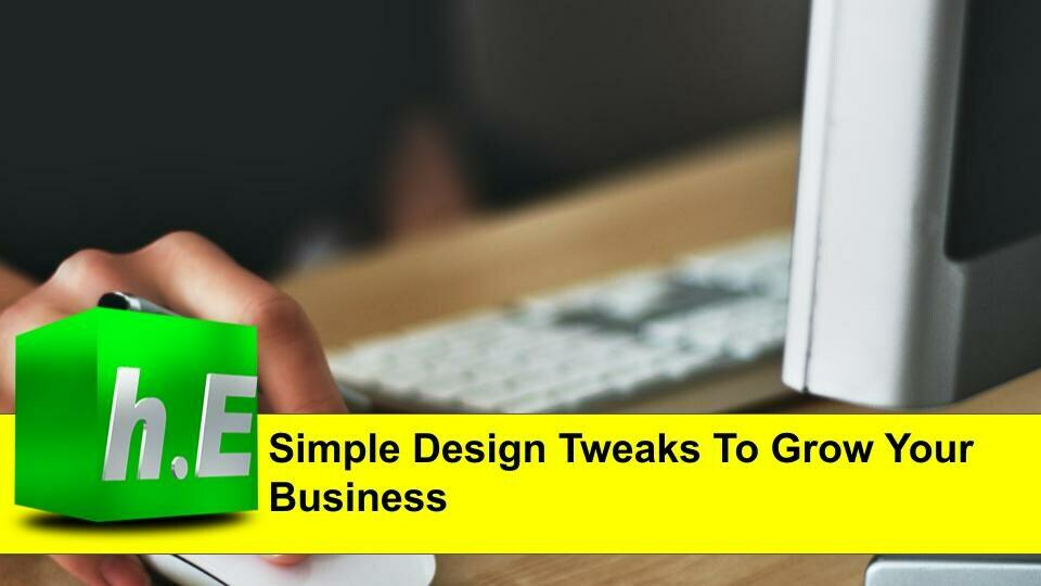 Simple Design Tweaks To Grow Your Business