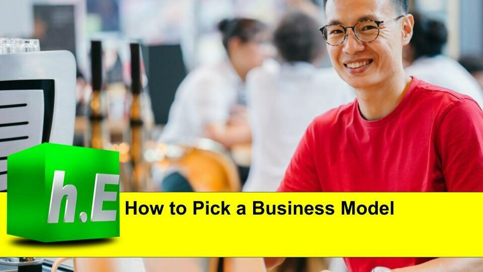 How to pick a Business Model