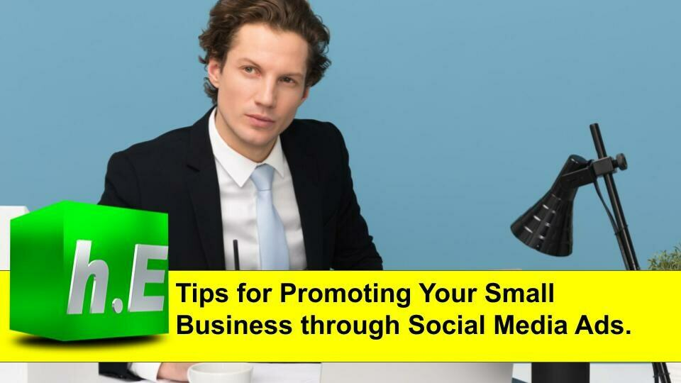 Tips for promoting your small business through social media ads.