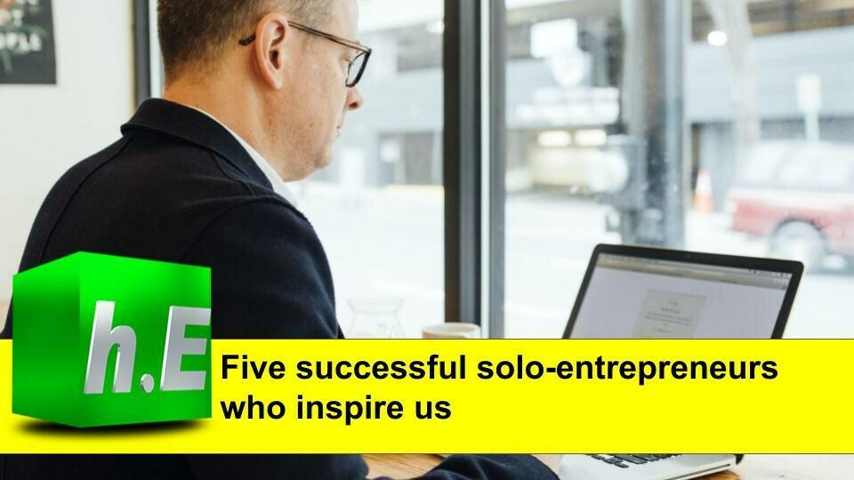 FIVE SUCCESSFUL SOLO-ENTREPRENEURS WHO INSPIRE US