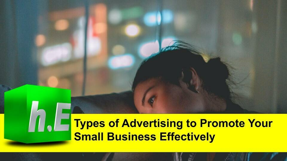 Types of Advertising to Promote Your Small Business Effectively