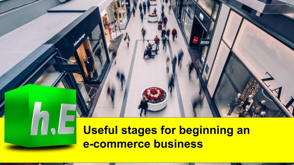 Useful stages for beginning an e-commerce business