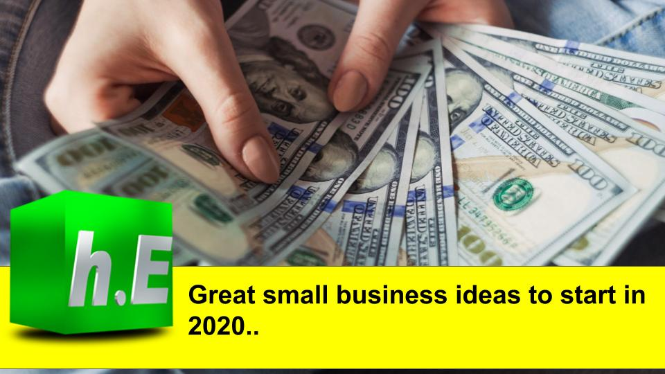 Great small business ideas to start in 2020.
