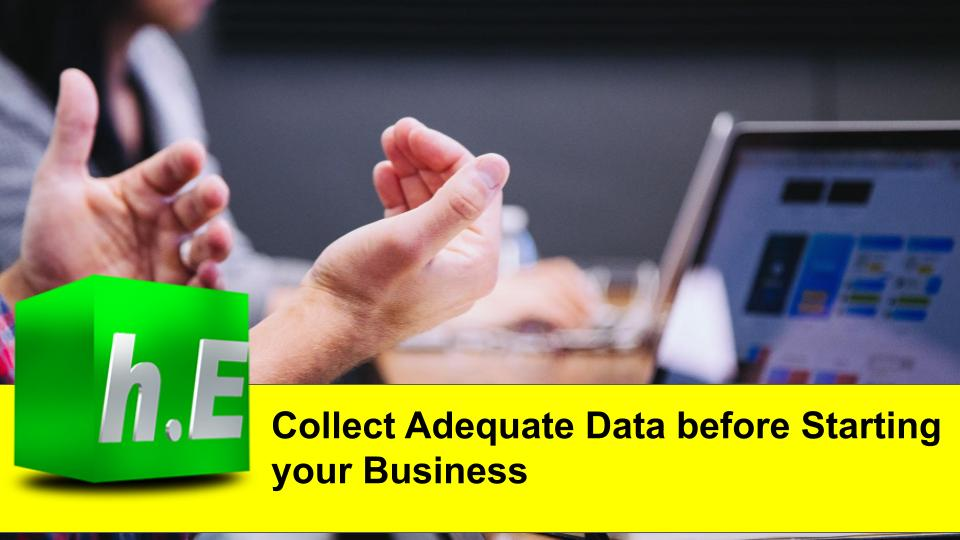 Collect Adequate Data before starting your business