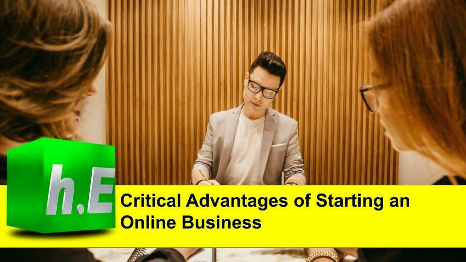 Critical advantages of starting an online business
