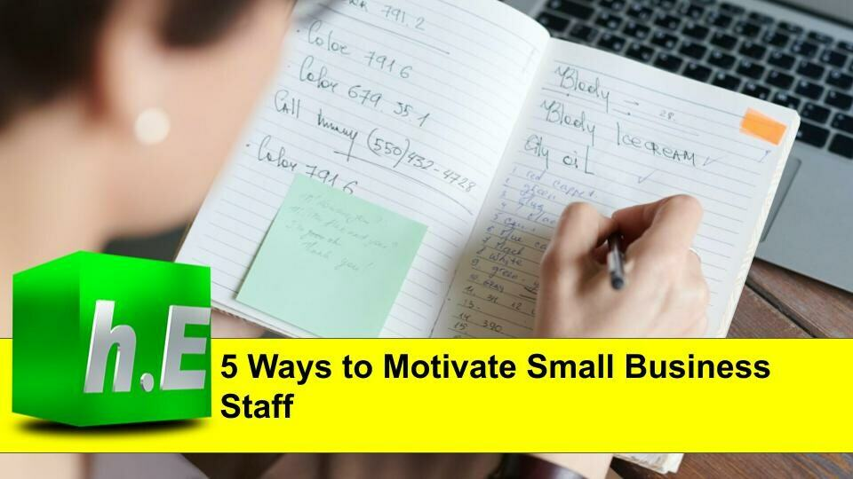 5 WAYS TO MOTIVATE SMALL BUSINESS STAFF