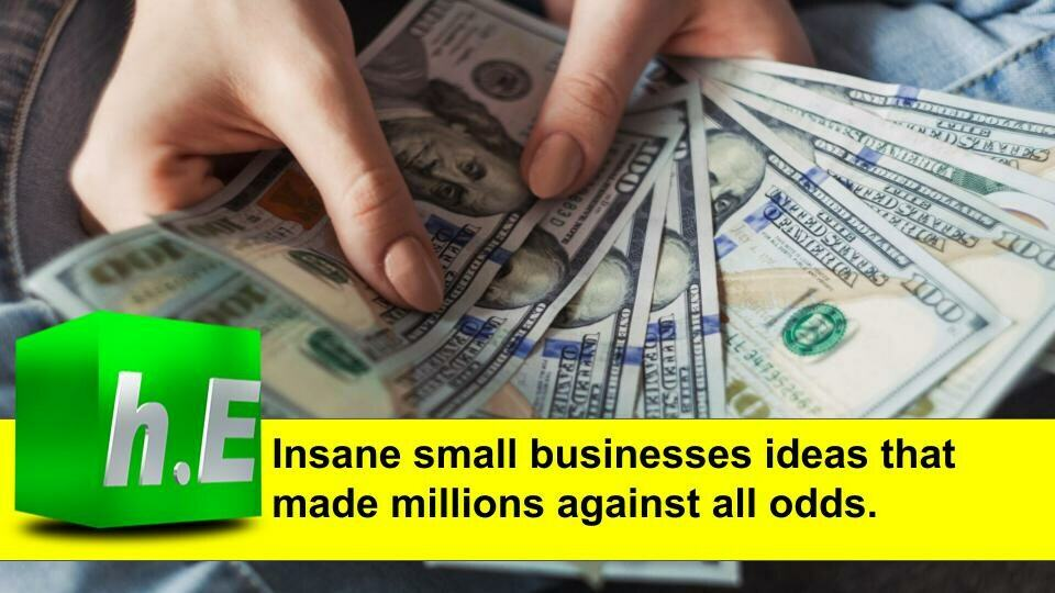 Insane small businesses ideas that made millions against all odds.