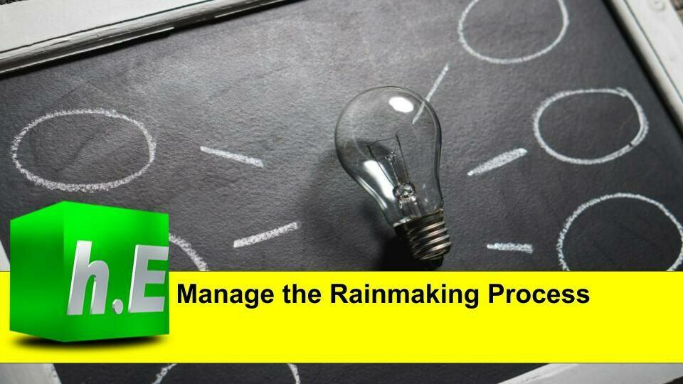 Manage the Rainmaking Process