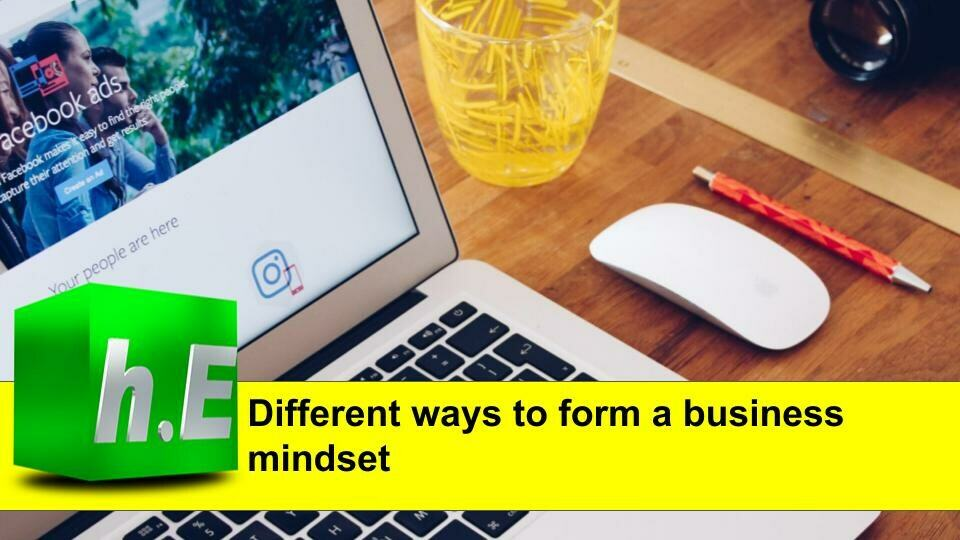 Different ways to form a business mindset