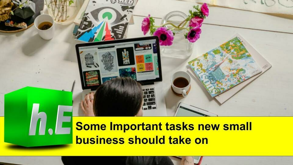 Some Important tasks new small business should take on