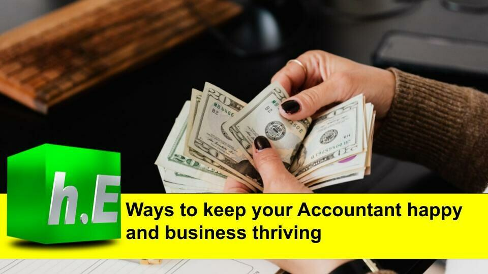 Ways to keep your Accountant happy and business thriving
