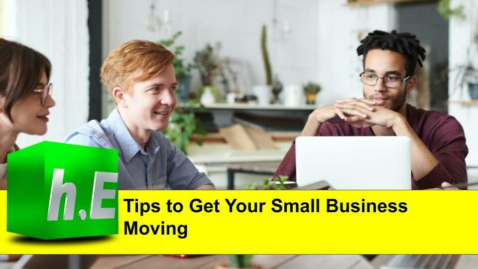 Tips to Get Your Small Business Moving