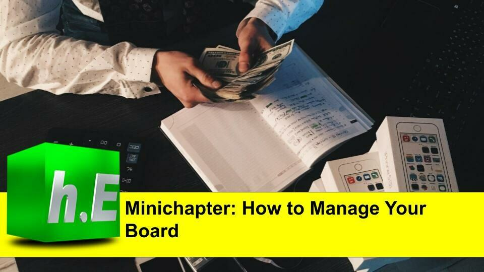 Minichapter: How to Manage Your Board