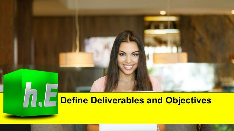 Define Deliverables and Objectives