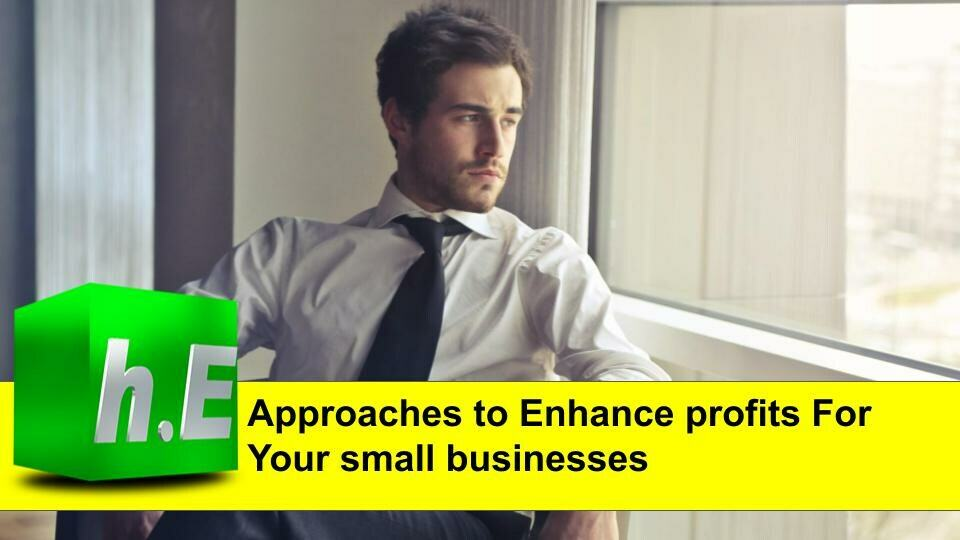 Approaches to Enhance profits For Your small businesses