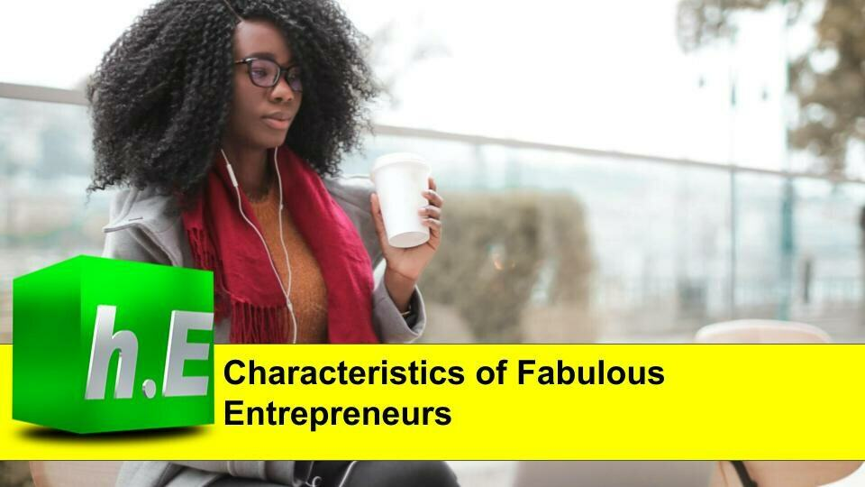 Characteristics of Fabulous Entrepreneurs