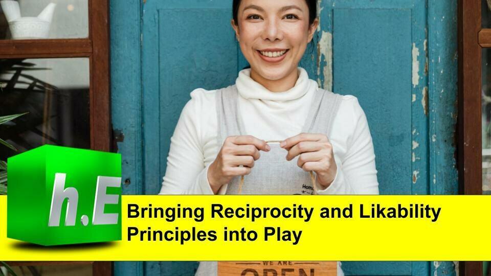 Bringing Reciprocity and Likability Principles into Play