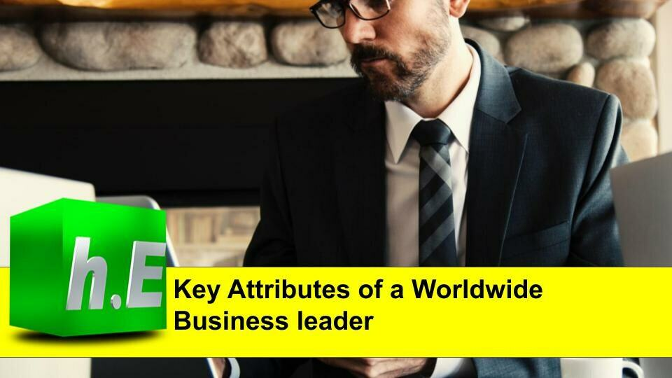 Key Attributes of a Worldwide Business leader