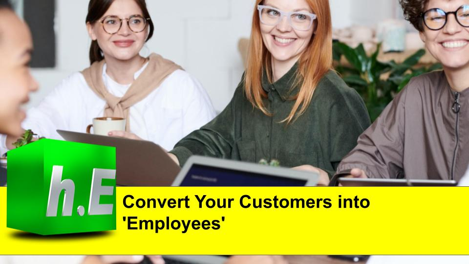 Convert Your Customers into 'Employees'