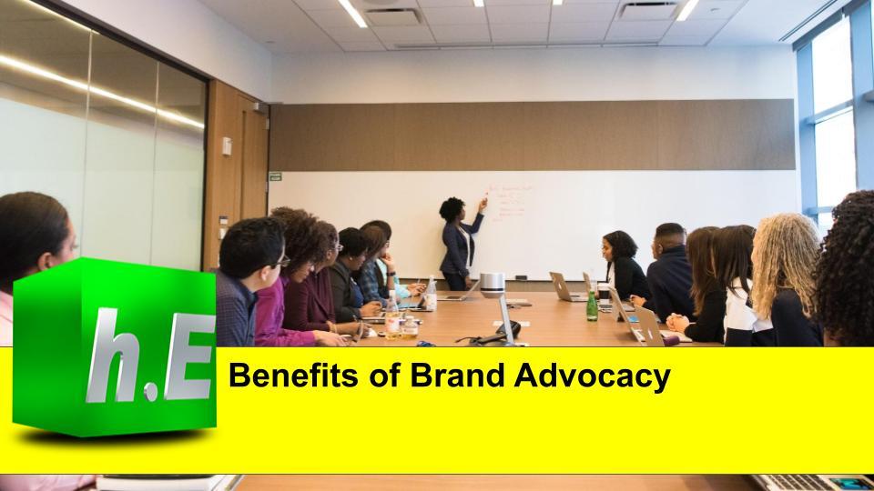 Benefits of Brand Advocacy