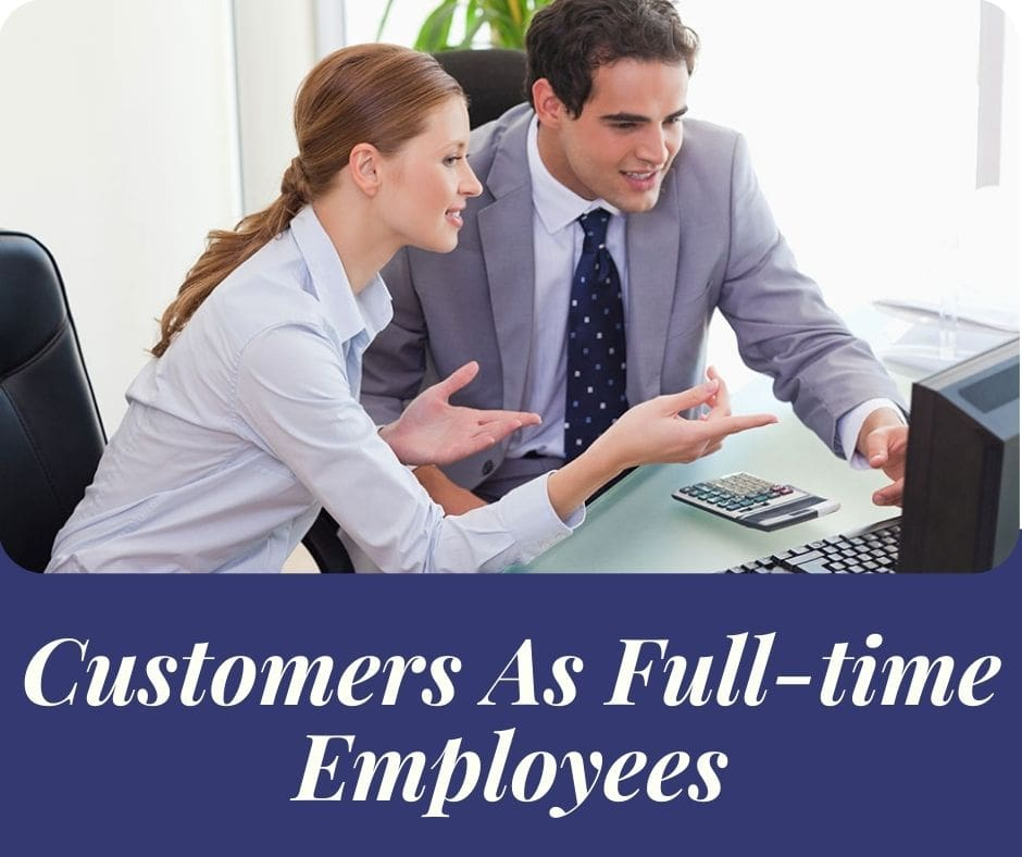 Customers As Full-time Employees