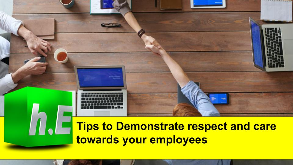 Tips to Demonstrate respect and care towards your employees