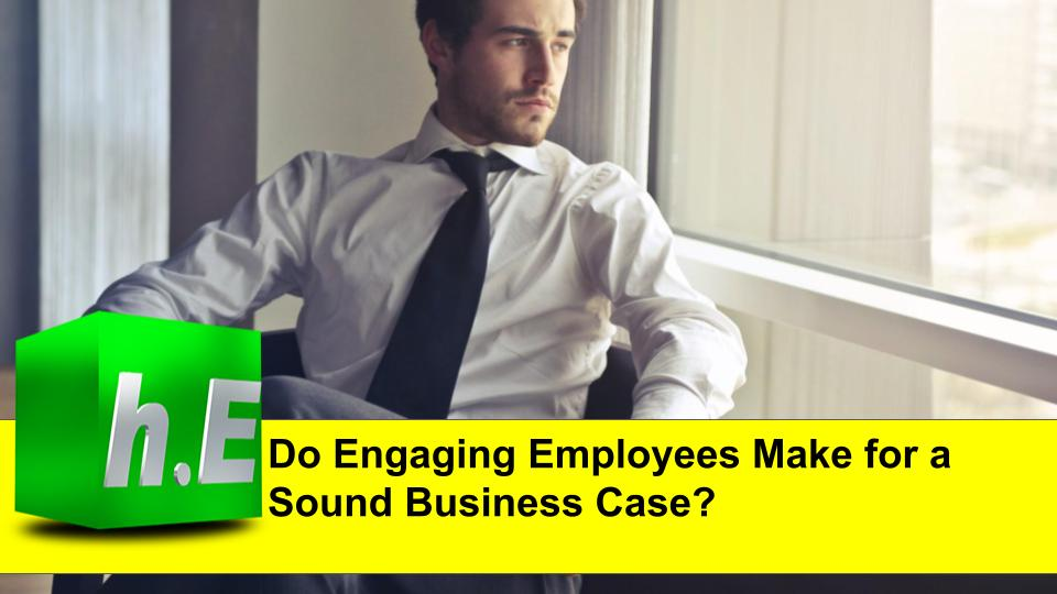 Do Engaging Employees Make for a Sound Business Case?