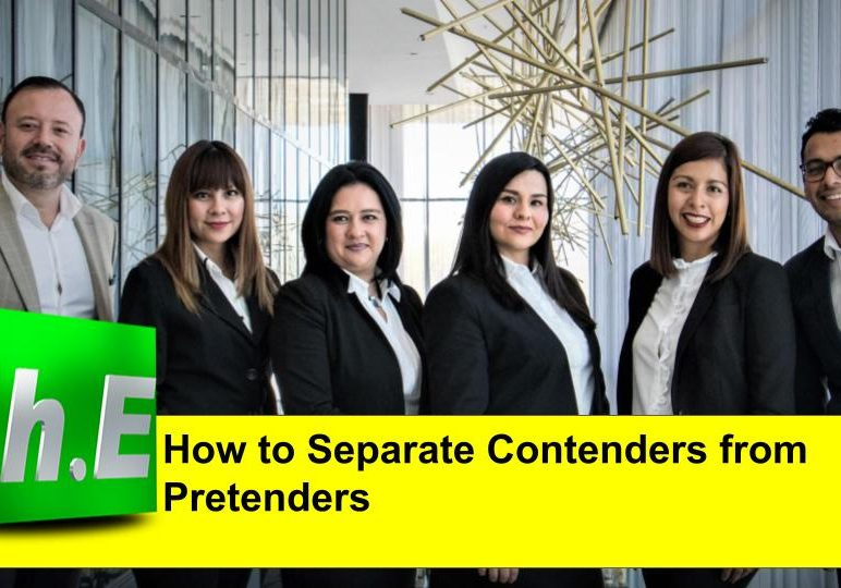 HOW TO SEPARATE CONTENDERS FROM PRETENDERS